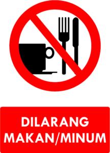 Dilarang Makan & Minum