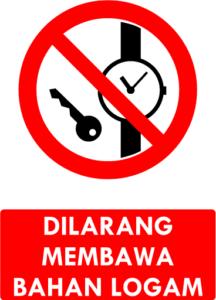 Dilarang Membawa Bahan Logam