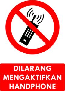 Dilarang Mengaktifkan Handphone
